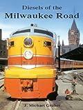 Diesels of the Milwaukee Road, Vol. 1