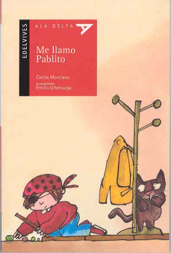 Me llamo Pablito (Ala Delta (Serie Roja)) por Carlos Murciano González