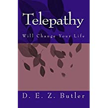 Telepathy Will Change Your Life (Understanding Telepathy Book 1) (English Edition)
