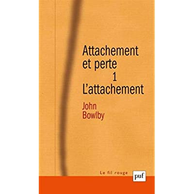 Attachement et perte. : Volume 1, L'attachement