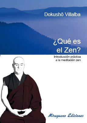 Qué es el zen? Introducción práctica a la meditación zen (Textos de la Tradición Zen)
