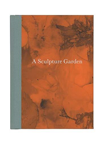 A Sculpture Garden. mit Fotografien von/ with photographs by Boris Becker -