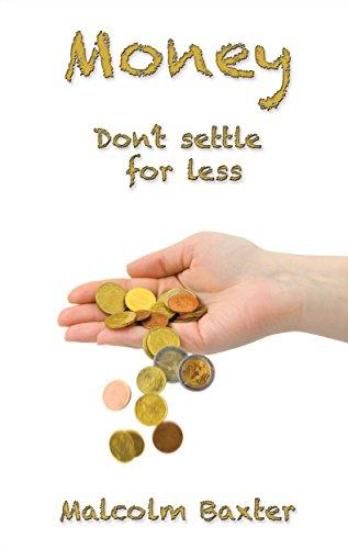 Money: Don't Settle For Less
