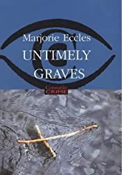 Untimely Graves (Constable crime) by Marjorie Eccles (2001-08-30)