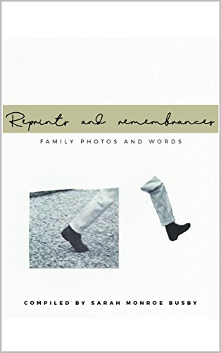 Reprints and Remembrances: Family Photos and Words (English Edition)