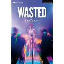 Wasted (Methuen Drama Modern Plays)