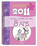 Almanach 2011 - Toute l'année de mes 8 ans