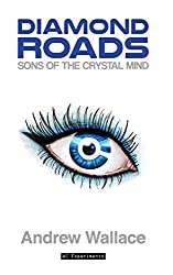 Sons of the Crystal Mind: Volume 1 (Diamond Roads)