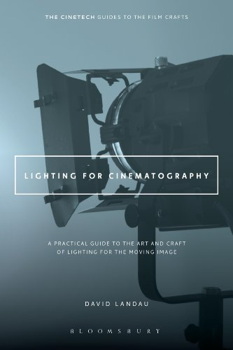 Lighting for Cinematography: A Practical Guide to the Art and Craft of Lighting for the Moving Image (The CineTech Guides to the Film Crafts) (English Edition)