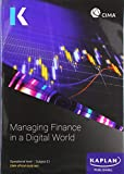 E1 MANAGING FINANCE IN A DIGITAL WORLD - STUDY TEXT (Kaplan Official Cima)