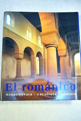 El romanico (Arte y Arquitectura) por Rolf Toman