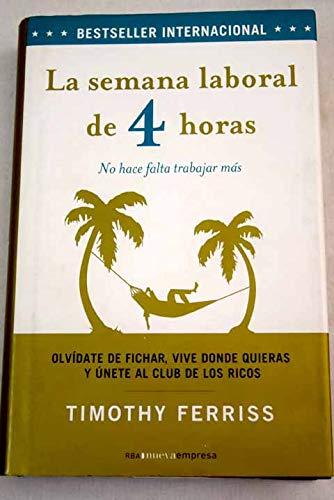 La semana laboral de 4 horas (NO FICCIÓN GENERAL) por Timothy Ferriss
