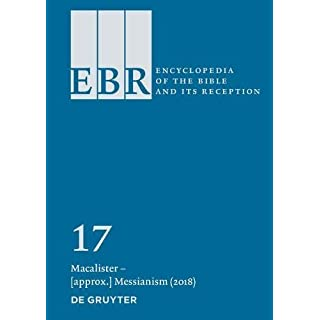 Encyclopedia of the Bible and Its Reception (EBR) / Macalister – [approx.] Messianism (2018)