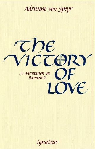 Victory of Love by Adrienne von Speyr (1990-08-06)