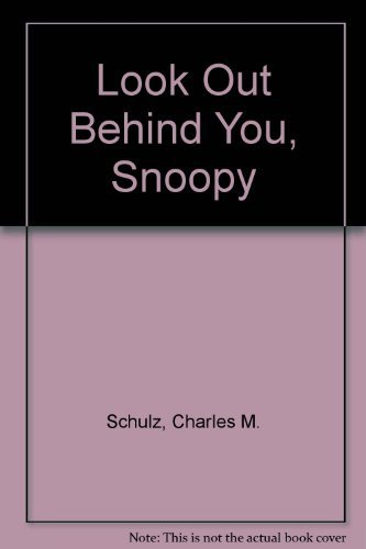 Look Out Behind You, Snoopy by Charles M. Schulz (1988-07-05)