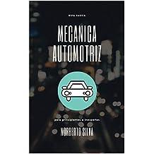 GUIA BASICA MECANICA AUTOMOTRIZ: para principiantes e inexpertos