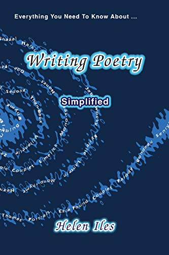 Writing Poetry - Simplified: Everything You Need to Know ... (English Edition)