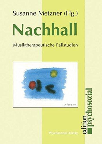 Nachhall. Musiktherapeutische Fallstudien