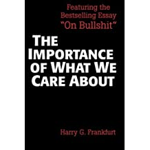 The Importance of What We Care About: Philosophical Essays by Harry G. Frankfurt (1988-05-27)