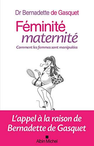 Féminité, maternité: Comment les femmes sont manipulées