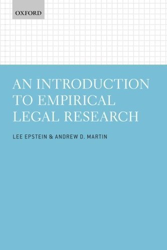 An Introduction to Empirical Legal Research 1st edition by Epstein, Lee, Martin, Andrew D. (2014) Paperback