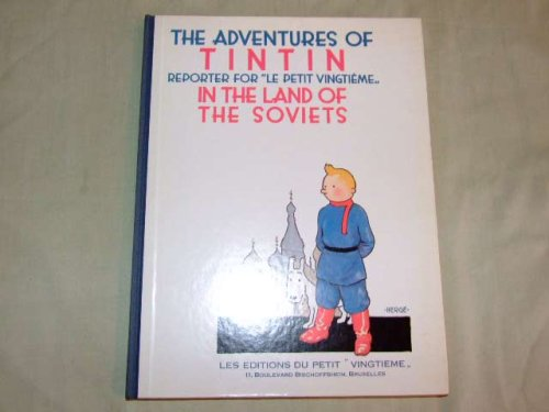 The adventures of Tintin, reporter for Le Petit vingtieIme in the land of the Soviets