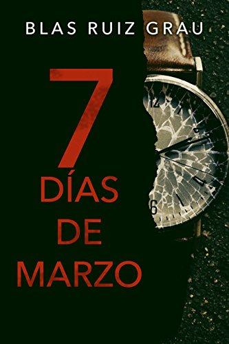 Siete días de marzo por Blas Ruiz Grau