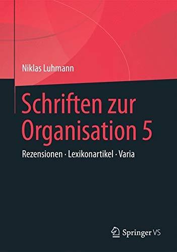 Schriften zur Organisation 5: Rezensionen, Lexikonartikel, Varia