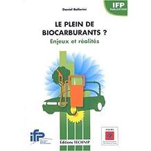Le plein de biocarburants ? : Enjeux et réalités