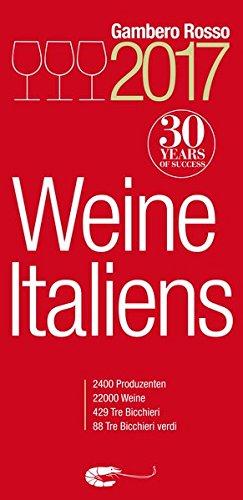 """Weine Italiens 2017 """"Gambero Rosso"""": 2400 Produzenten - 22000 Weine"""