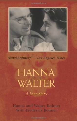 Hanna and Walter: A Love Story by Julie Kohner (2008-03-10)