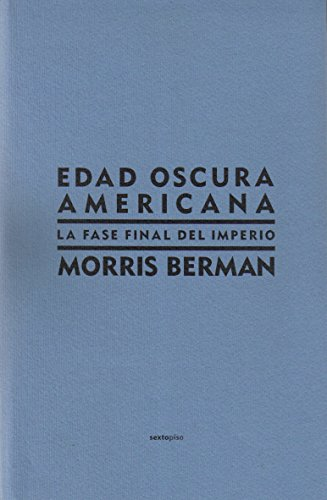 Edad oscura Americana/Dark Ages America: La fase final del imperio/The Final Phase of Empire