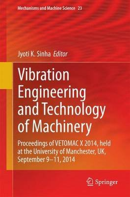 [(Vibration Engineering and Technology of Machinery : Proceedings of Vetomac X 2014, Held at the University of Manchester, UK, September 9-11, 2014)] [Edited by Jyoti K. Sinha] published on (October, 2014)