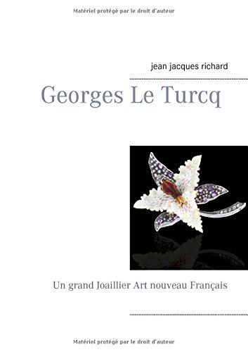 Georges le turcq : Un grand Joaillier Art nouveau Franais
