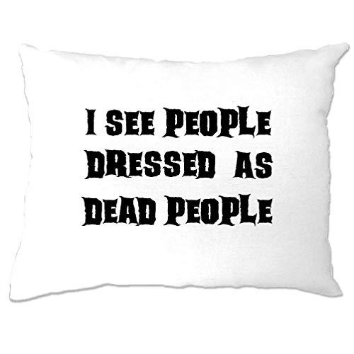 Tim And Ted Neuheit Halloween Kissenbezug Ich Sehe Menschen, gekleidet als Tote White One Size (Ich Liebe Nerds Kostüm)