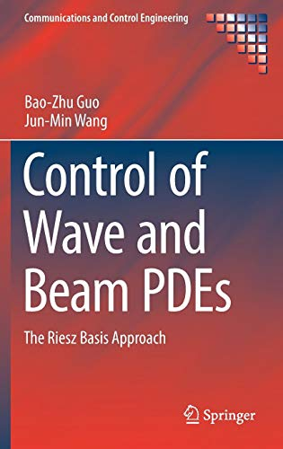 Control of Wave and Beam PDEs: The Riesz Basis Approach (Communications and Control Engineering)