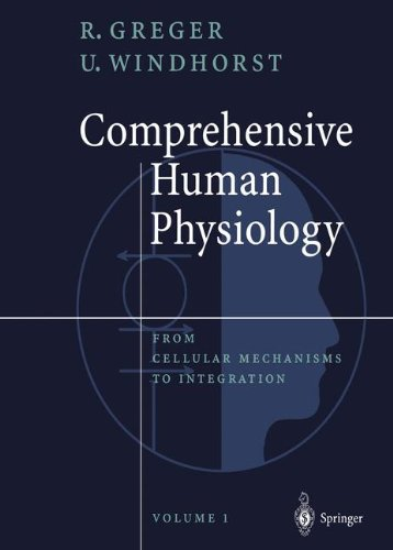 COMPREHENSIVE HUMAN PHYSIOLOGY. : FROM CELLULAR MECHANISMS TO INTEGRATION