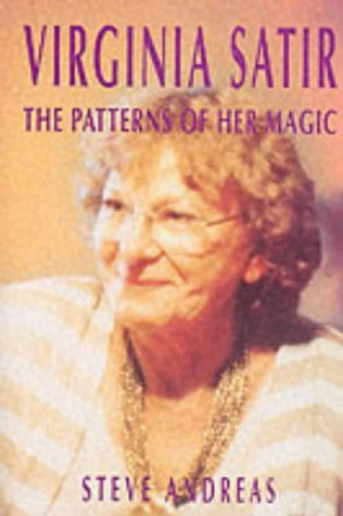 Virginia Satir: the Patterns of Her Magic by Steve Andreas (1999-04-30)