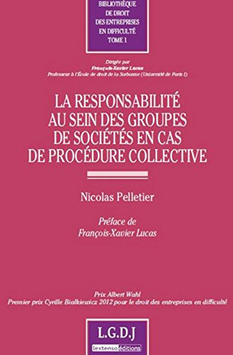 La Responsabilité au sein des groupes de sociétés en cas de procédure collective - Tome 1