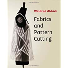Fabrics and Pattern Cutting by Winifred Aldrich (23-Nov-2012) Paperback