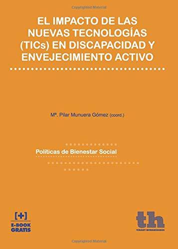 El Impacto de las Nuevas Tecnologías (tics) en Discapacidad y Envejecimiento Activo (Políticas de Bienestar Social) por Carmen Alemán Bracho