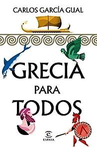 Grecia para todos par Carlos García Gual