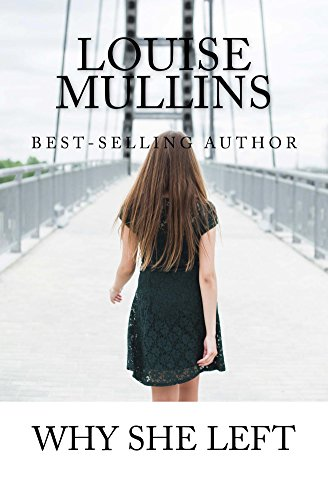 Why She Left: A Psychological Crime Thriller by [Mullins, Louise]