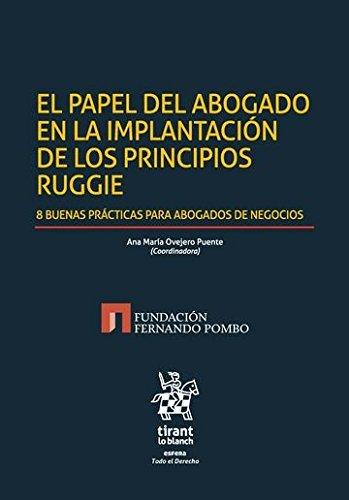 El papel del abogado en la implantación de los principios Ruggie por Ana María Ovejero Puente