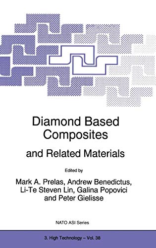 Diamond Based Composites: and Related Materials: Proceedings of the NATO Advanced Research Workshop, St.Petersburg, Russia, June 21-22, 1997 (Nato Science Partnership Subseries: 3, Band 38) -