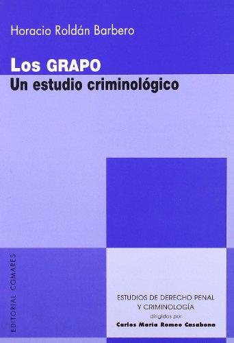 Grapo - un estudio criminologico (Estud.Der.Penal Y Criminol) por Carlos Maria Romeo Casabona