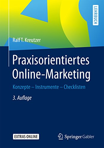 Praxisorientiertes Online-Marketing: Konzepte - Instrumente - Checklisten