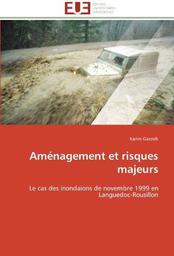 Am????nagement et risques majeurs: Le cas des inondaions de novembre 1999 en Languedoc-Rousillon by Karim Gazzeh (2011-10-05) par Karim Gazzeh