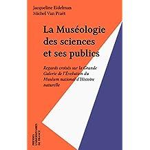 La Muséologie des sciences et ses publics: Regards croisés sur la Grande Galerie de l'Évolution du Muséum national d'Histoire naturelle