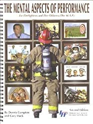 The Mental Aspects of Performance for Firefighters And Fire Officers (The M.A.P.)
